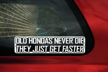 OLD HONDAS NEVER DIE..GET FASTER Sticker,Decal. honda civic,type-r,Vtec,EK,EG,Prelude,Accord,S2000